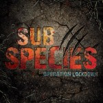 Sub Species: Operation Lockdown